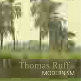Thomas Ruff - Modernism