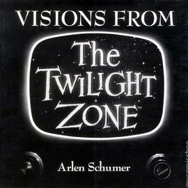 Arlen Schumer - Visions from The Twilight Zone