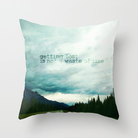 getting lost is not a waste of time Throw Pillow
