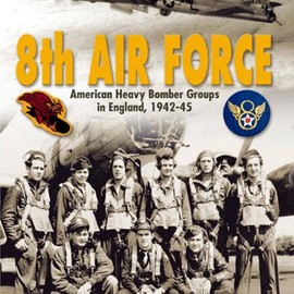 Gregory Pons - 8th Air Force: American Heavy Bomber Groups in England, 1942-1945