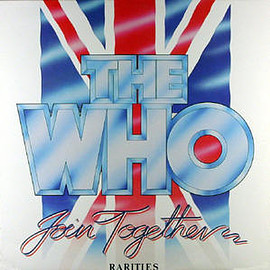 THE WHO - JOIN TOGETHER (RARITIES)