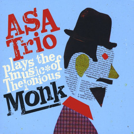 ASA Trio - Plays The Music Of Thelonious Monk