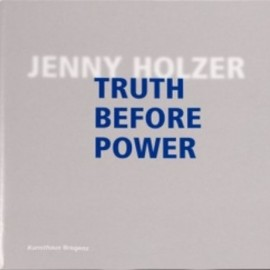 Jenny Holzer - Truth Before Power