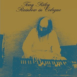 Terry Riley - Rainbow in Cologne