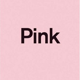 Pink: The Exposed Color in Contemporary Art And Culture