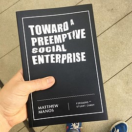 Matthew Manos - Toward a Preemptive Social Enterprise