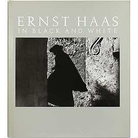 Jim Hughes (序文), Alexander Haas (編集) - Ernst Haas in Black and White エルンスト・ハース