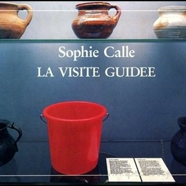 Sophie Calle - Sophie Calle/LA Visite Guidee