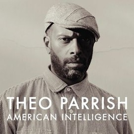Theo Parrish - AMERICAN INTELLIGENCE (LP)