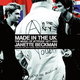 Janette Beckman - Made in the UK: The Music of Attitude 1977-1983