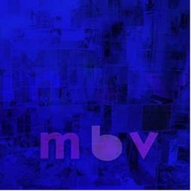 My Bloody Valentine - MBV(1LP + 1CD) [Analog]