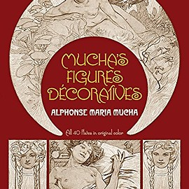 Alphonse Mucha - Mucha's Figures Décoratives (Dover Fine Art, History of Art)