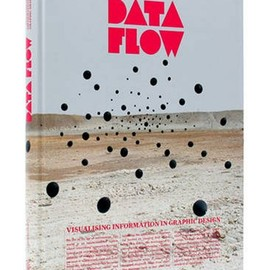 Robert Klanten, Nicolas Bourguin, Thibaud Tissot - Data Flow: Visualising Information in Graphic Design