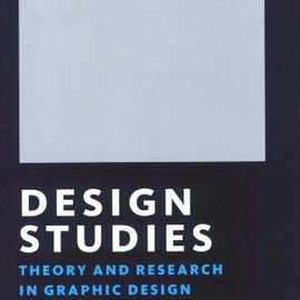 Steven Heller, Andrea Bennett, Audrey Bennett - Design Studies: Theory and Research in Graphic Design