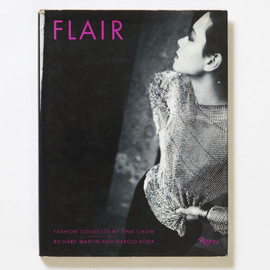 Richard Martin, Harold Koda - Flair: Fashion Collected by Tina Chow