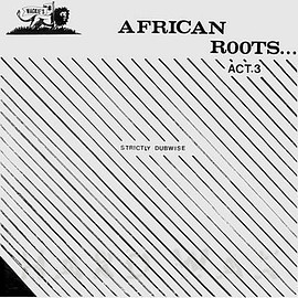 Wackies - African Roots Act 3