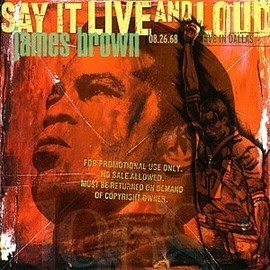 James Brown - Say It Live And Loud: Live In Dallas 08.26.68