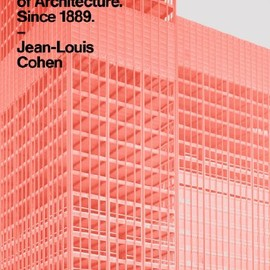 Jean-Louis Cohen - The Future of Architecture Since 1889