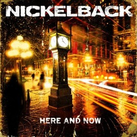 Nickel back - Here And Now
