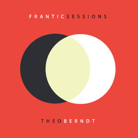 Theo Berndt - Frantic Sessions