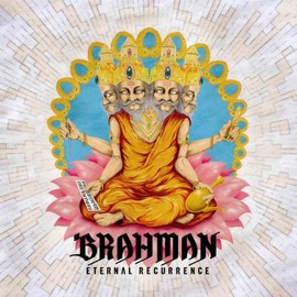 BRAHMAN - ETERNAL RECURRENCE