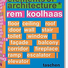 Rem Koolhaas - Rem Koolhaas: Elements of Architecture
