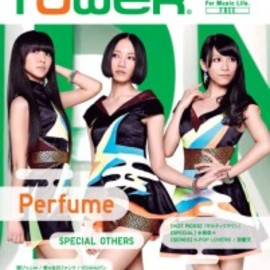 TOWER RECORDS - TOWER NO.332 Nov. 20 表紙:Perfume / SPECIAL OTHERS