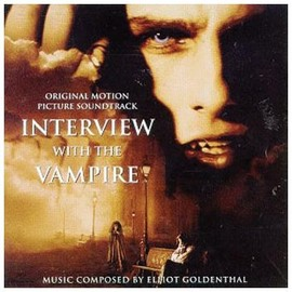Elliot Goldenthal - Interview With The Vampire: Original Motion Picture Soundtrack