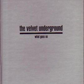 The Velvet Underground - What Goes On