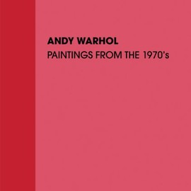 Andy Warhol - Paintings from the 1970s