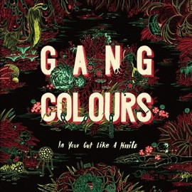 Gang Colours - In Your Gut Like A Knife