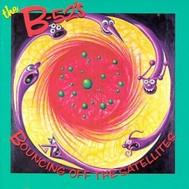 B52's - Bouncing Off The Satellites