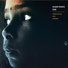 SILENT POETS - SUN - Alternative Mix Edition -