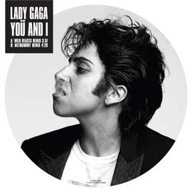 "Lady Gaga - You And I  7"" picture disc"