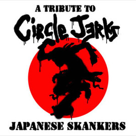 Various Artists - A TRIBUTE TO CIRCLE JERKS JAPANESE SKANKERS