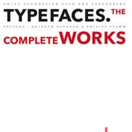 Swiss Foundation Type and Typography - Adrian Frutiger - Typefaces: The Complete Works