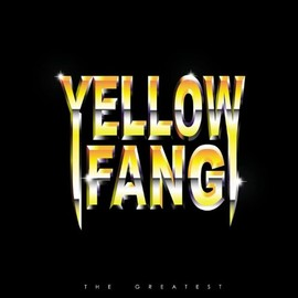 Yellow Fang - The Greatest