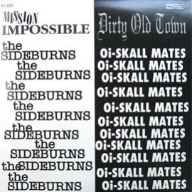THE SIDEBURNS, Oi SKALL MATES (split) - MISSION IMPOSSIBLE c/w DIRTY OLD TOWN / Phalanx