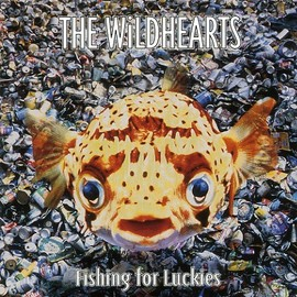 The Wildhearts - Fishing for Luckies