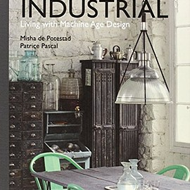Misha de Potestad etc. - Vintage Industrial: Living with Machine Age Design