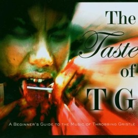 Throbbing Gristle - The Taste of Tg: a Beginners..