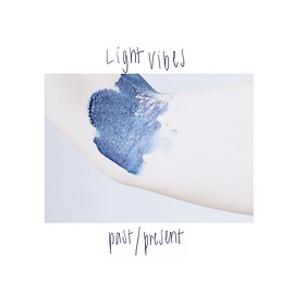 Light Vibes - Past​/​Present