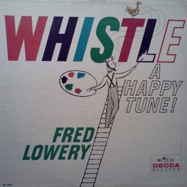 Fred Lowery - Whistle A Happy Tune