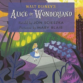 Jon Scieszka, Mary Blair - Walt Disney's Alice in Wonderland