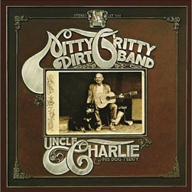 Nitty Gritty Dirt Band(ニッティー・グリッティー・ダート・バンド) - Uncle Charlie & His Dog Teddy