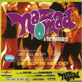 Naz Nomad and The Nightmares - Give Daddy The Knife Cindy