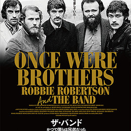 Daniel Roher (ダニエル・ロアー) - Once Were Brothers: Robbie Robertson and the Band (ザ・バンド かつて僕らは兄弟だった)