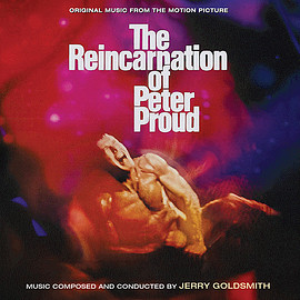 Jerry Goldsmith - The Reincarnation of Peter Proud: Original Music From The Motion PIcture