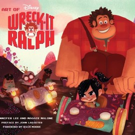 Rich Moore, Maggie Malone, Jennifer Lee, John Lasseter - The Art of Wreck-It Ralph (The Art of Disney)