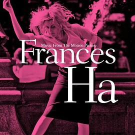 V.A. - Frances Ha (MUSIC FROM THE MOTION PICTURE)